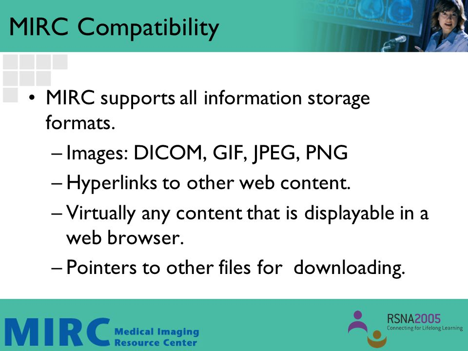 The MIRC Schemas MIRCdocument –Format for documents on the RSNA site.