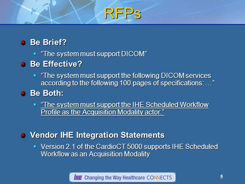 5 RFPs Be Brief. The system must support DICOM The system must support DICOM Be Effective.