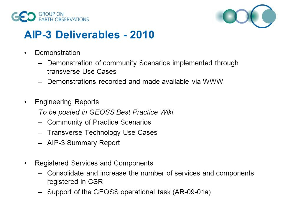 AIP-3 Deliverables - 2010 Demonstration –Demonstration of community Scenarios implemented through transverse Use Cases –Demonstrations recorded and ma