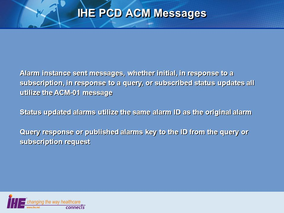 IHE PCD ACM Messages Alarm instance sent messages, whether initial, in response to a subscription, in response to a query, or subscribed status update