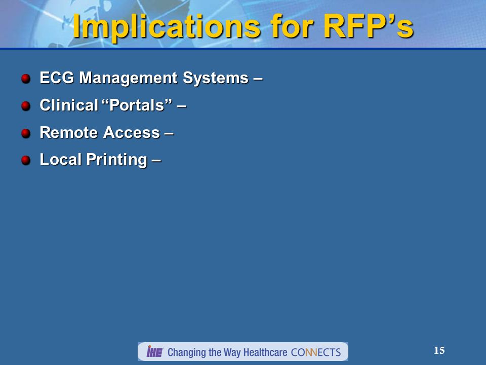 15 Implications for RFPs ECG Management Systems – Clinical Portals – Remote Access – Local Printing –