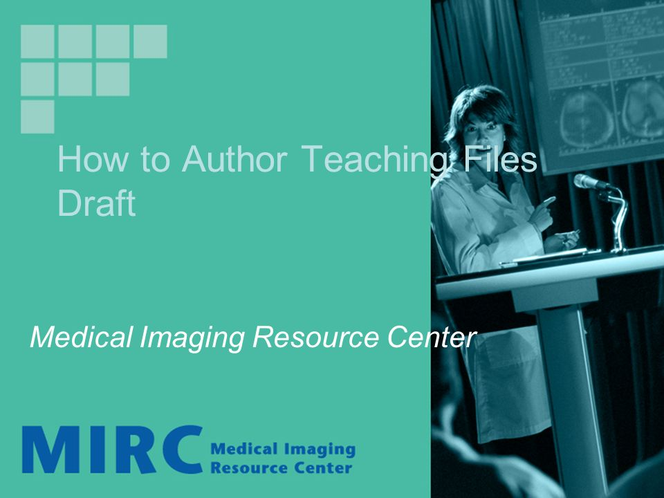 How to Author Teaching Files Draft Medical Imaging Resource Center