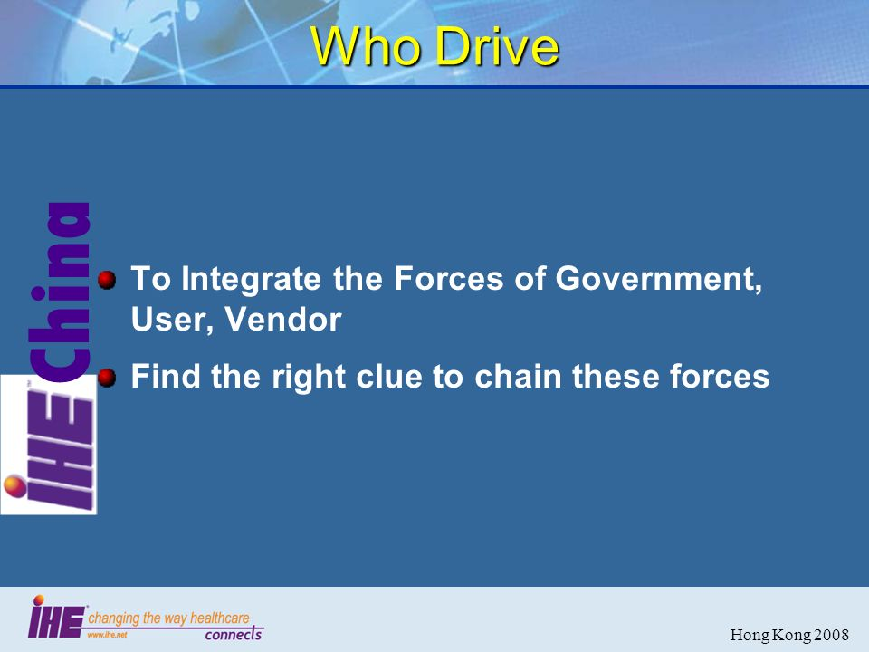 China Hong Kong 2008 Who Drive To Integrate the Forces of Government, User, Vendor Find the right clue to chain these forces