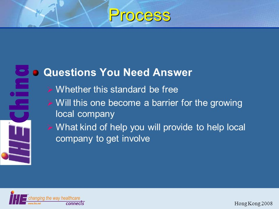 China Hong Kong 2008 Process Questions You Need Answer Whether this standard be free Will this one become a barrier for the growing local company What