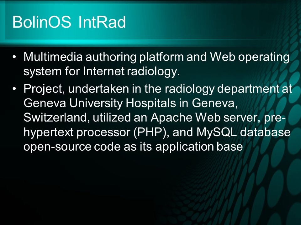 BolinOS IntRad Multimedia authoring platform and Web operating system for Internet radiology.
