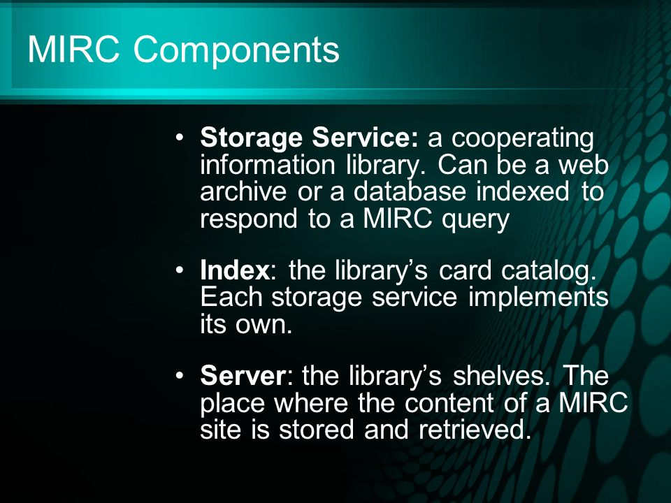 MIRC Components Storage Service: a cooperating information library.