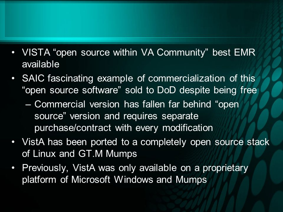 VISTA WorldVistA is a non-profit organization incorporated in California with the mission of furthering the cause of affordable health care information technology worldwide Acts as coordination point for work on VistA done outside the VA, to ensure that all such software changes are available under an appropriate open-source license, and to feed bug fixes and enhancements back to the VA for consideration for inclusion in the VA s VistA Their stated goal is to help establish for VistA the virtuous spiral of open source by bringing together a critical mass of developers and users...