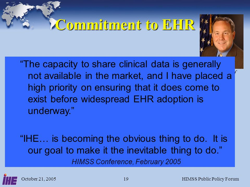 October 21, 2005HIMSS Public Policy Forum19 Commitment to EHR David J.