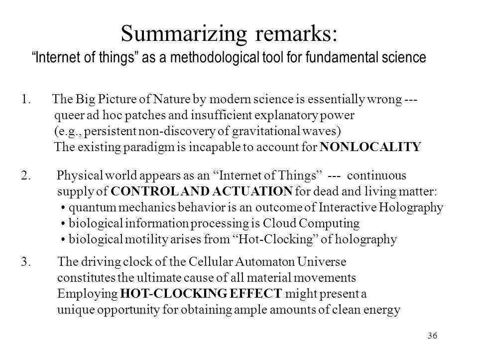 36 Summarizing remarks: Internet of things as a methodological tool for fundamental science 1.