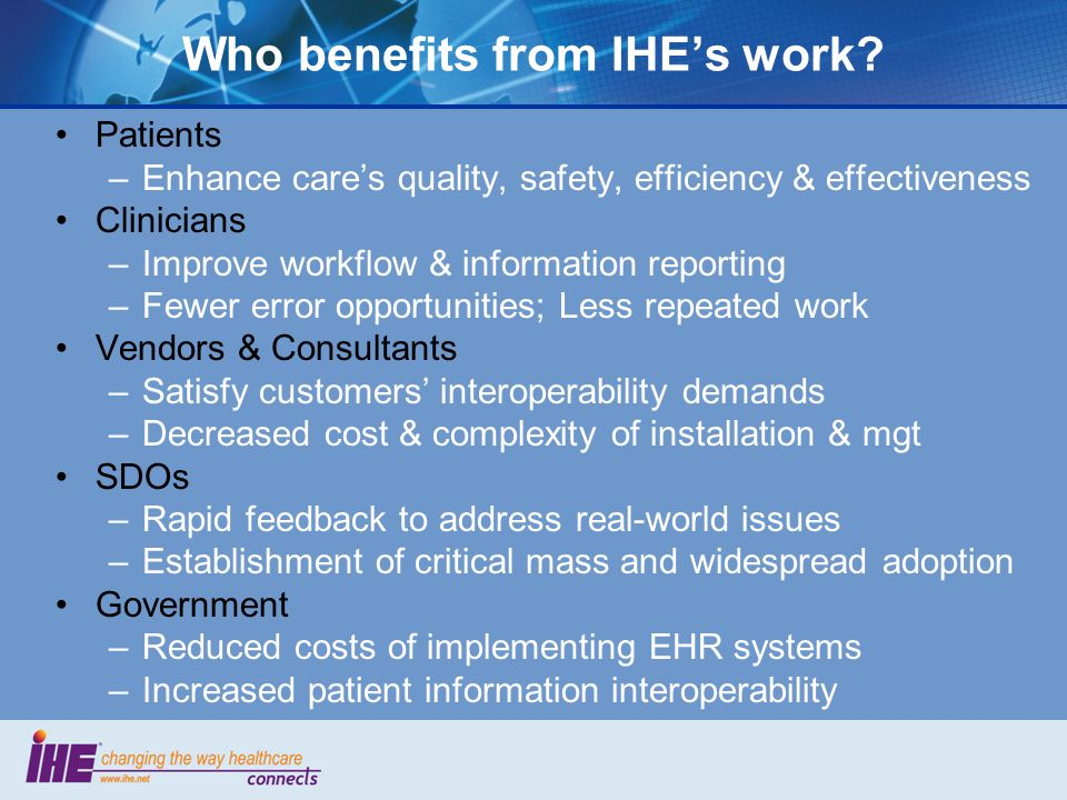 IHE = ONLY set of harmonized global standards adopted by several national & regional projects Quebec, Toronto, Alberta, British Columbia Canada Infoway Denmark (Funen) Italy (Veneto) Spain (Aragon) Austria THINC- New York NCHICA – N.