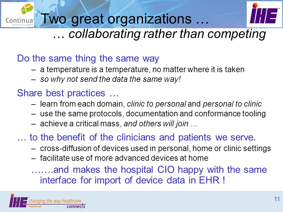11 Two great organizations … … collaborating rather than competing Do the same thing the same way –a temperature is a temperature, no matter where it