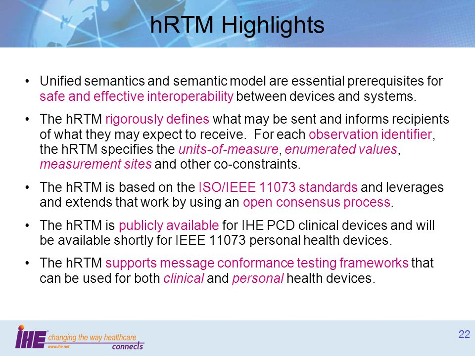 22 hRTM Highlights Unified semantics and semantic model are essential prerequisites for safe and effective interoperability between devices and system
