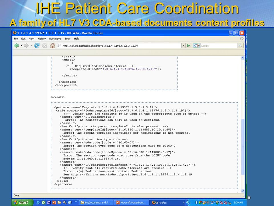 38 IHE Patient Care Coordination A family of HL7 V3 CDA-based documents content profiles