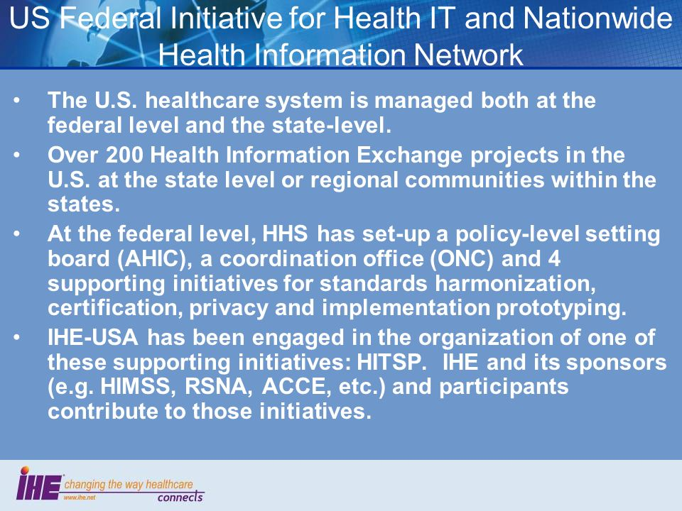 US Federal Initiative for Health IT and Nationwide Health Information Network The U.S.