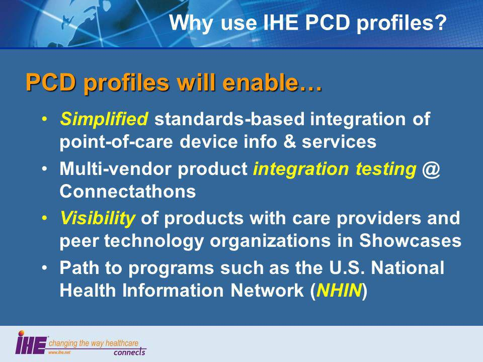 Why use IHE PCD profiles.