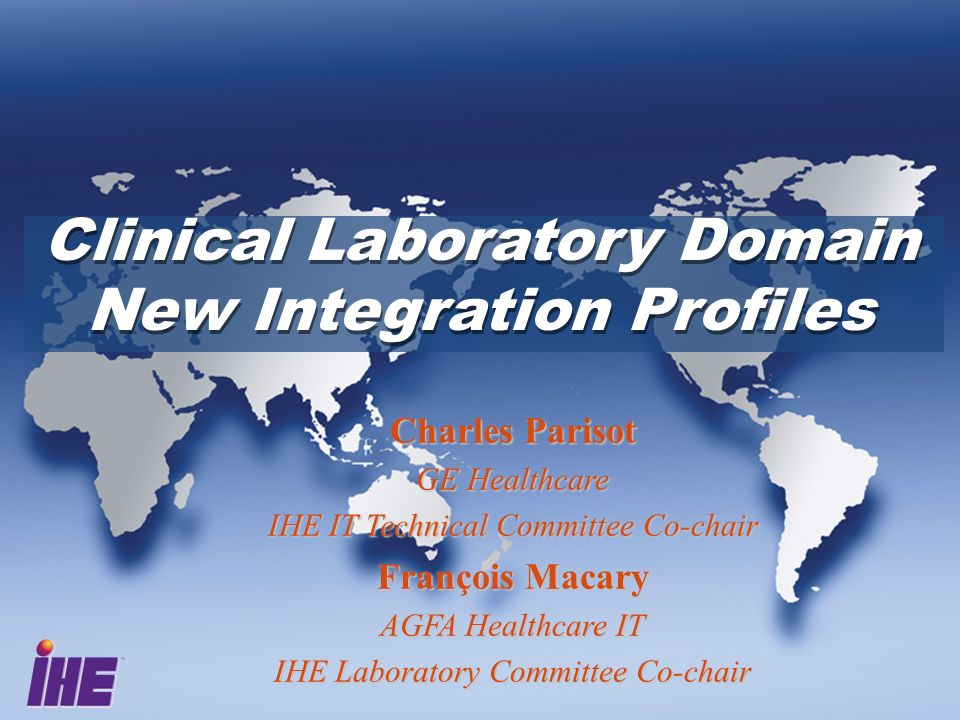 IHE Lab today and to-morrow Five profiles: –Laboratory Scheduled Workflow (LSWF) –Laboratory Information Reconciliation (LIR) –Laboratory Point Of Care Testing (LPOCT) –Laboratory Device Automation (LDA) –Laboratory Code Set Distribution (LCSD) Future plans –Incorporate analyzer images in the result workflow –Cross-enterprise sharing of lab reports, using CDA-R2 –Specimen labels workflow Ordering, placing, scheduling and performing clinical laboratory tests both for Hospital and Ambulatory.