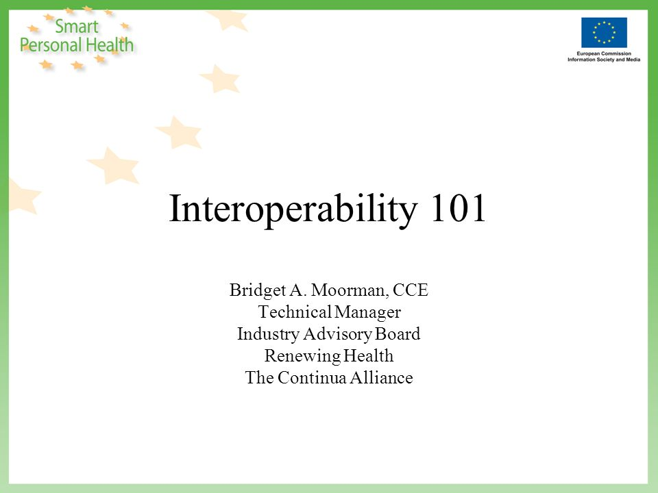 Overview What is Interoperability Why be Interoperable Interoperable Healthcare Interoperability for Procurers Standards at Interfaces Example Environments OSI 7 Layer Example PAN, LAN, WAN, HRN Interfaces Procurement Language Market of Interoperable Products Summary