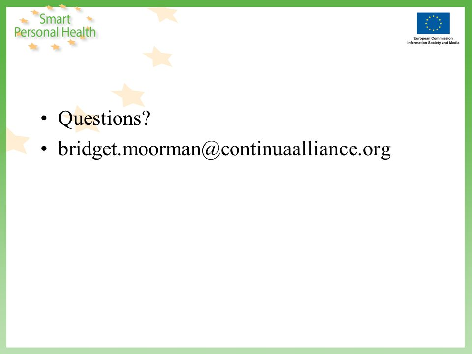 Questions bridget.moorman@continuaalliance.org
