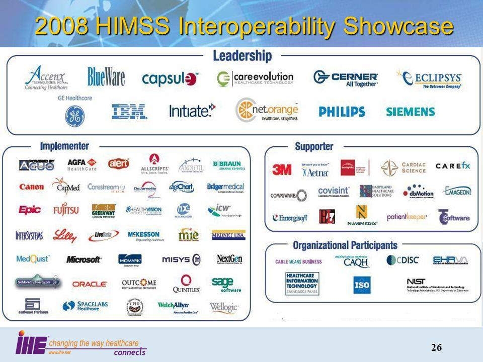 26 2008 HIMSS Interoperability Showcase