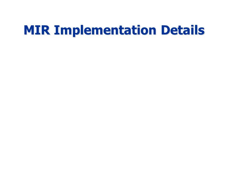 MIR Implementation Details
