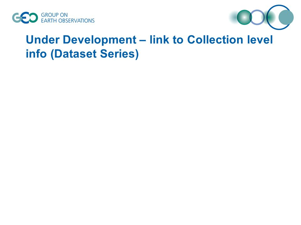 Under Development – link to Collection level info (Dataset Series)