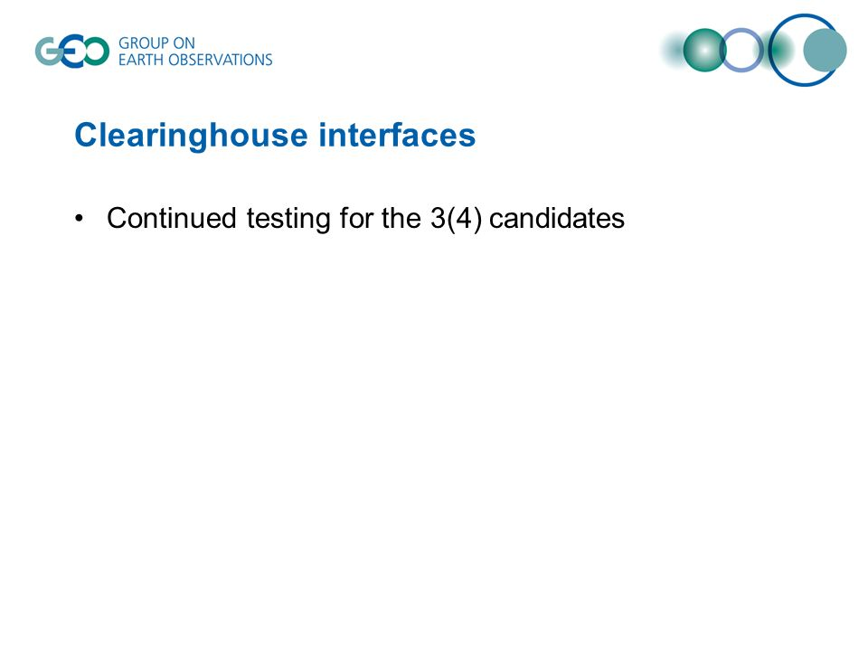 Clearinghouse interfaces Continued testing for the 3(4) candidates