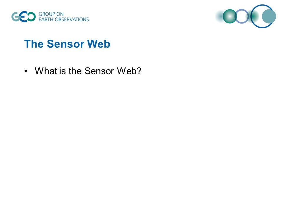 The Sensor Web What is the Sensor Web?