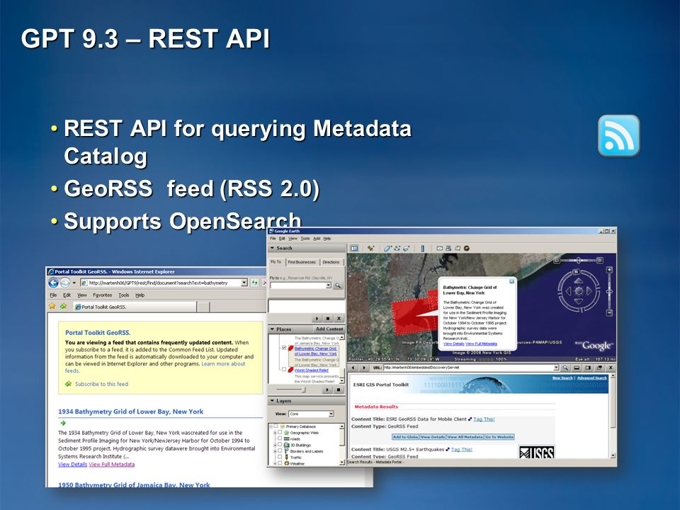 GPT 9.3 – REST API REST API for querying Metadata CatalogREST API for querying Metadata Catalog GeoRSS feed (RSS 2.0)GeoRSS feed (RSS 2.0) Supports Op
