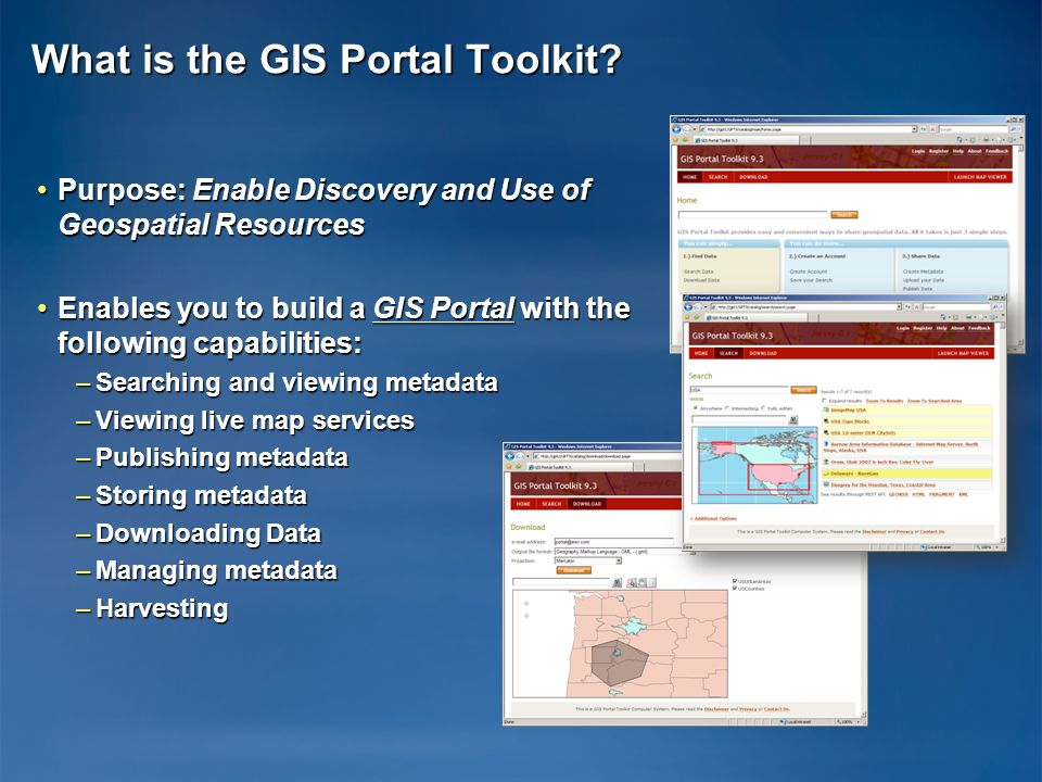 What is the GIS Portal Toolkit? Purpose: Enable Discovery and Use of Geospatial ResourcesPurpose: Enable Discovery and Use of Geospatial Resources Ena
