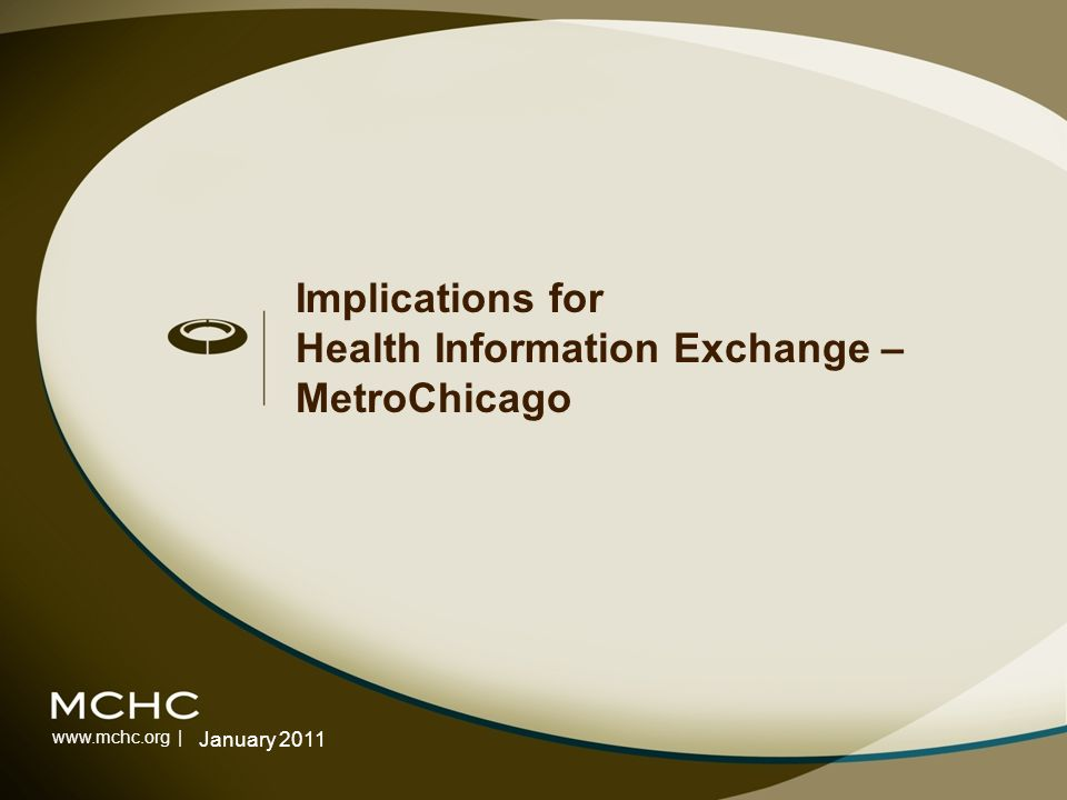 www.mchc.org | Implications for Health Information Exchange – MetroChicago January 2011
