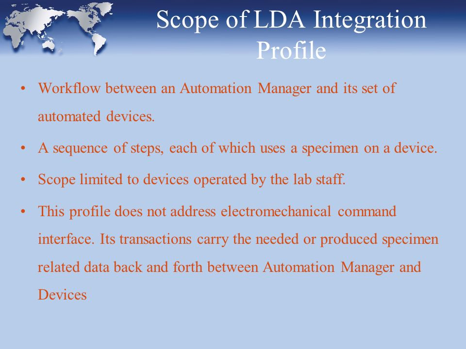 Scope of LDA Integration Profile Workflow between an Automation Manager and its set of automated devices. A sequence of steps, each of which uses a sp