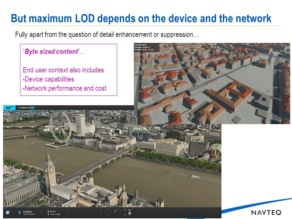 But maximum LOD depends on the device and the network 5 Fully apart from the question of detail enhancement or suppression… Byte sized content… End us