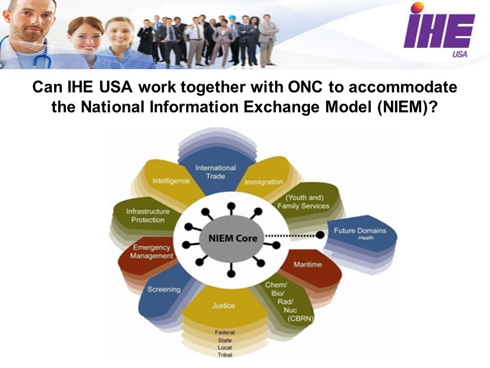 Can IHE USA work together with ONC to accommodate the National Information Exchange Model (NIEM)