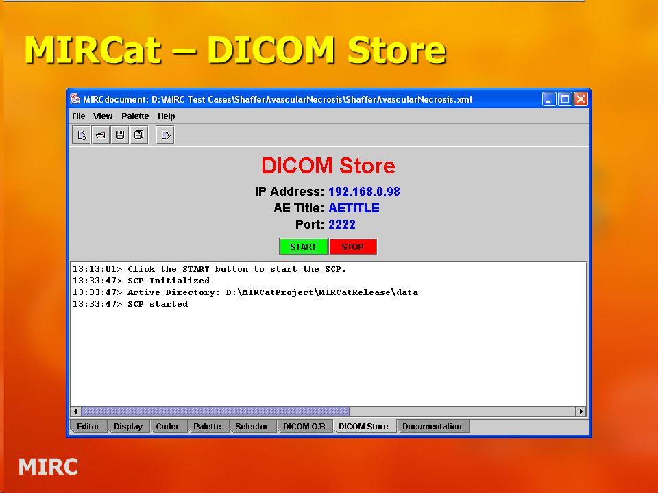 MIRC MIRCat – DICOM Store