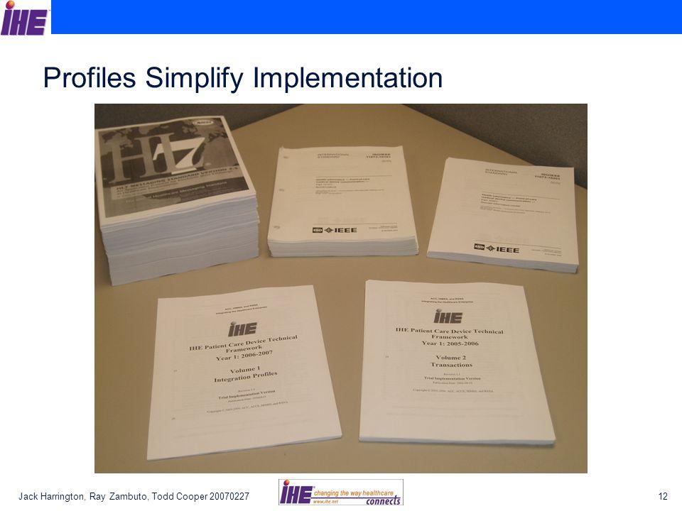 Jack Harrington, Ray Zambuto, Todd Cooper 2007022712 Profiles Simplify Implementation