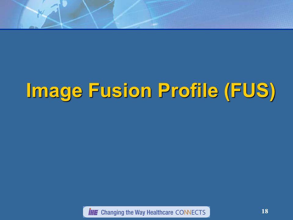 18 Image Fusion Profile (FUS)