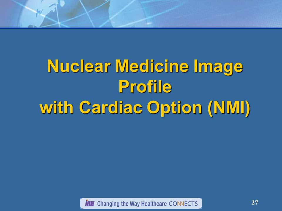 27 Nuclear Medicine Image Profile with Cardiac Option (NMI)