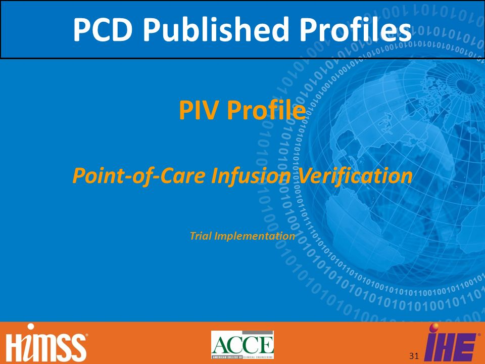 31 PIV Profile Point-of-Care Infusion Verification Trial Implementation PCD Published Profiles
