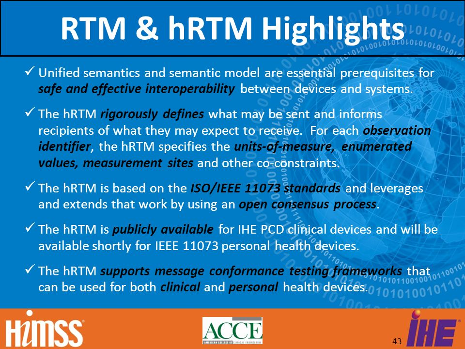43 Unified semantics and semantic model are essential prerequisites for safe and effective interoperability between devices and systems. The hRTM rigo