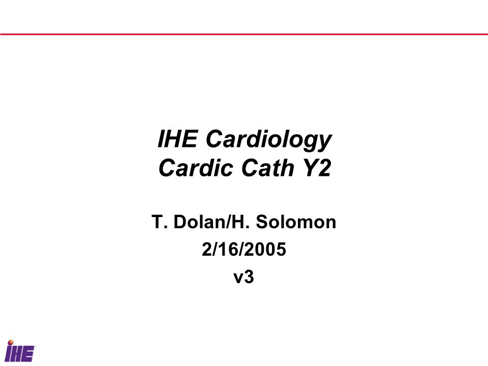 IHE Cardiology Page 2 Cardic Cath workflow Y2 Problem Statement aims to address the complete cardiac cath episode of care (see fig below) with the main theme being multi- source data collection and reconciliation: before, during, and after the procedure.