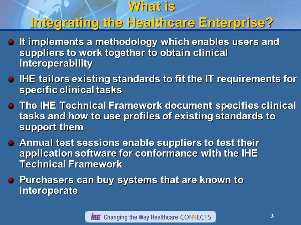3 What is Integrating the Healthcare Enterprise.