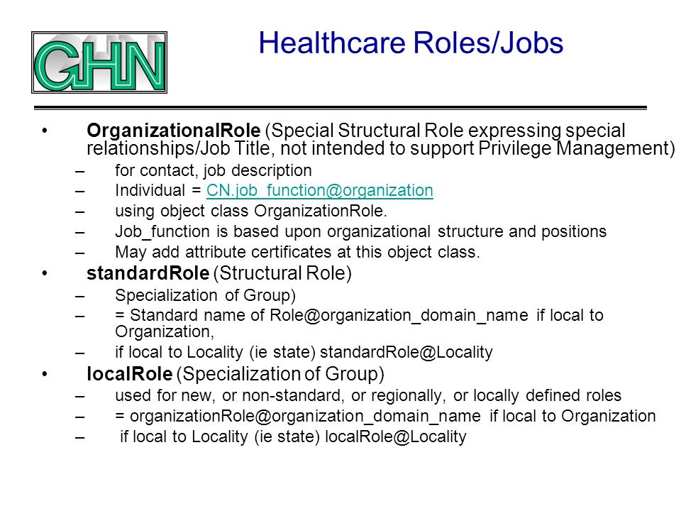 Healthcare Roles/Jobs OrganizationalRole (Special Structural Role expressing special relationships/Job Title, not intended to support Privilege Manage