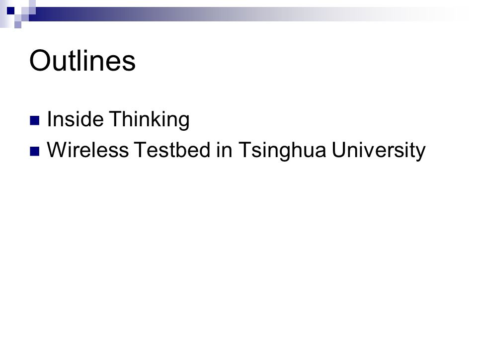 Outlines Inside Thinking Wireless Testbed in Tsinghua University