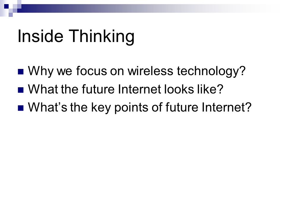 Inside Thinking Why we focus on wireless technology.