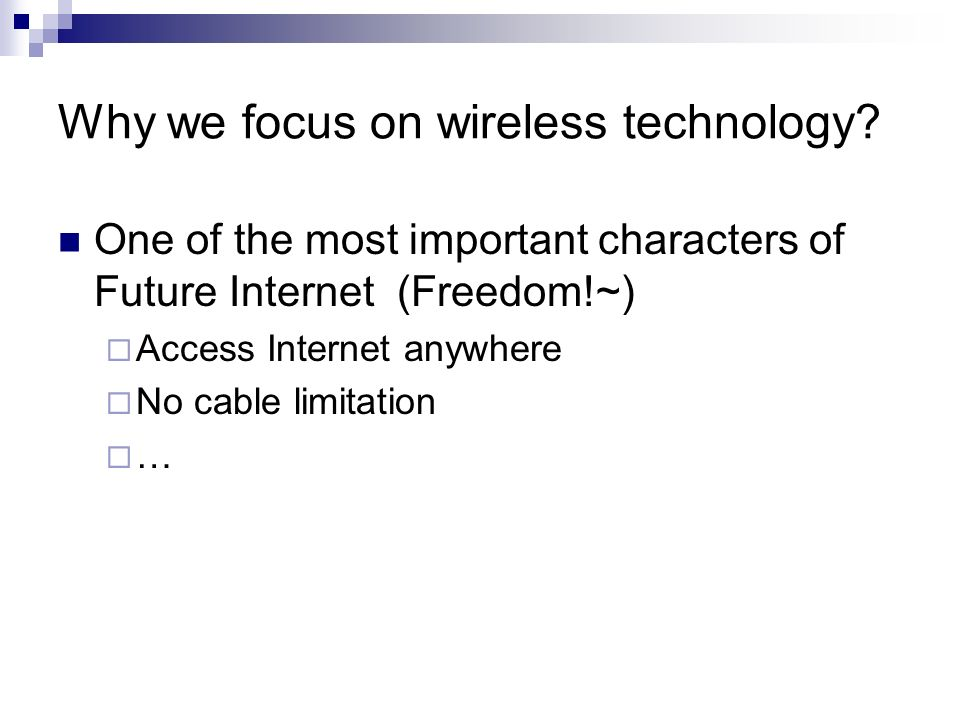 Why we focus on wireless technology.