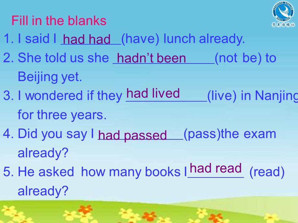 He said he had finished his homework. What happened first? A: He said B: He finished his homework.