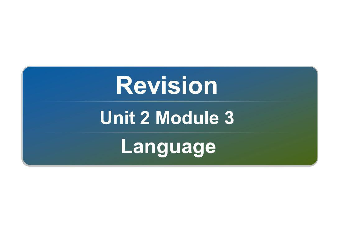 Unit 2 Module 3 Revision Language