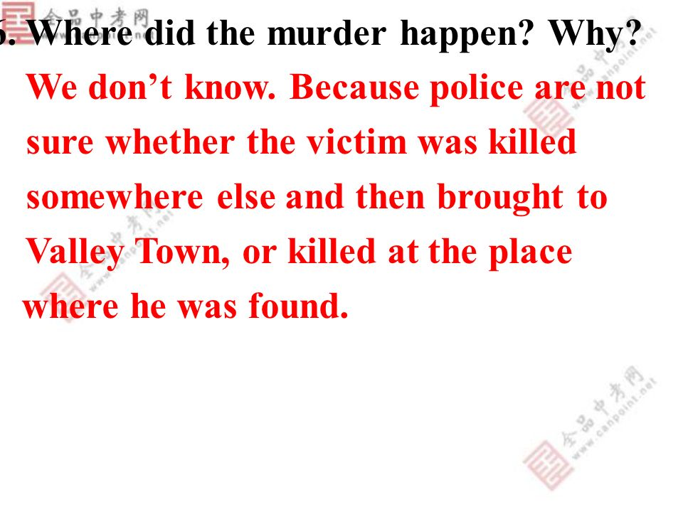 6. Where did the murder happen. Why. We dont know.
