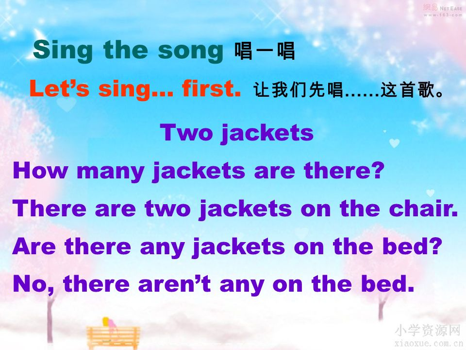 Lets sing… first. …… Two jackets How many jackets are there.