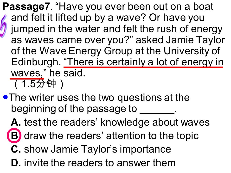 Passage7. Have you ever been out on a boat and felt it lifted up by a wave? Or have you jumped in the water and felt the rush of energy as waves came